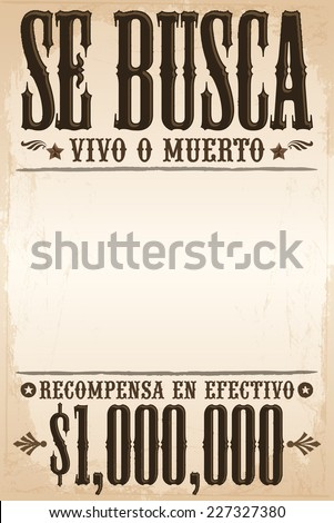 Shutterstock Se busca vivo o muerto, Wanted dead or alive poster spanish text template - One million reward