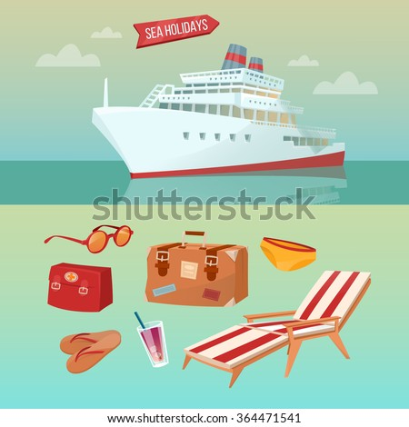 Sea Holidays Concept with Cruise Ship and Summertime Elements: Baggage, Sunglasses, Cocktail, Flip-Flops. Vector illustration
