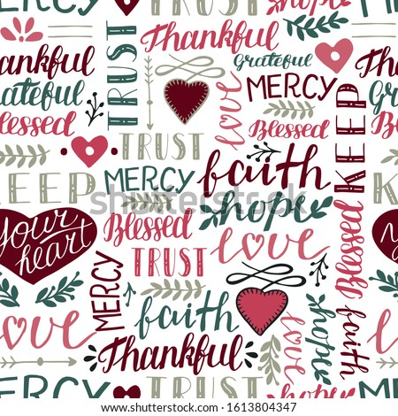 Seamless christian colorful pattern with hand-lettering words Trust, Faith, Hope, Love, Thankful, Gtateful, Blessed, Mercy and hearts. Biblical background. Scripture print
