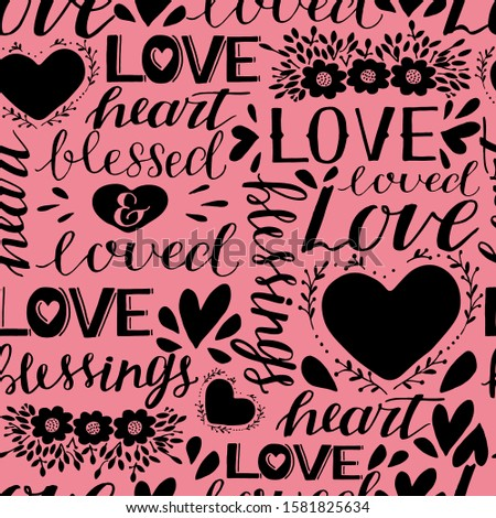 Seamless christian pattern with hand lettering words Love, Heart, Loved and blessed. Biblical background. Modern calligraphy Scripture print