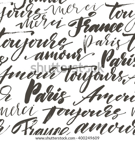 Seamless pattern with hand drawn french words. Modern brush calligraphy. Isolated on white background. Paris, France, toujours amour, merci, bonjour. Always love, thank you and hello in french.