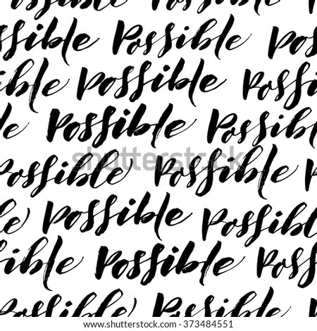 Seamless pattern with word possible. Motivational quote. Hand drawn lettering background. Ink illustration. Modern brush calligraphy. Isolated on white background.