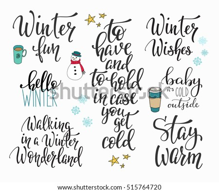 Season life style inspiration quotes lettering. Motivational typography. Calligraphy graphic design element. Winter vector sign set. Stay warm Wishes Hello Snowman Baby cold outside Walking Wonderland