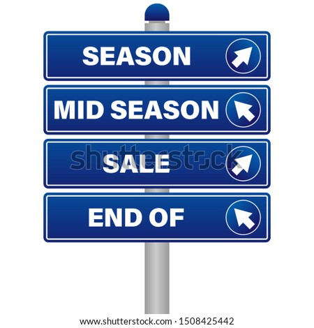 Season, mid season, end of season and sale. Street sign message concept illustration isolated over a white background