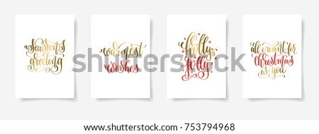 season's greeting, warmest wishes, holly jolly, all i want for christmas is you - set of four gold and red hand lettering posters about winter holiday,  vector illustration