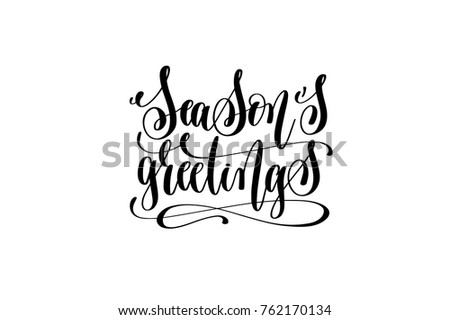 season's greetings - hand lettering black ink phrase to christmas holiday celebration, calligraphy vector illustration