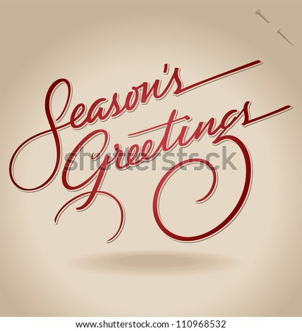 SEASON'S GREETINGS hand lettering - handmade calligraphy, vector (eps8); - stock vector