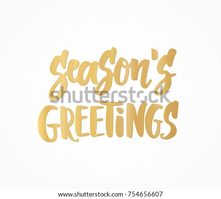 Season's greetings text, hand drawn lettering. Golden holiday quote on white background. For Christmas and New Year banners, posters, gift tags and labels.