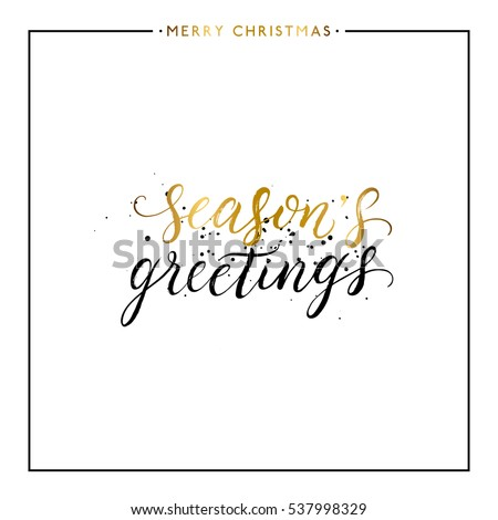 Seasons greetings gold text with black splashes isolated on white background, hand painted letter, golden vector christmas lettering for holiday card, poster, print, invitation,handwritten calligraphy