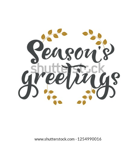 Seasons greetings hand writing text. Calligraphy, lettering design. Typography for greeting cards, posters, banners. Isolated vector illustration with leaf