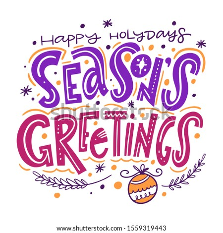 Seasons Greetings holiday illustration. Hand drawn vector lettering. Scandinavian typography. Isolated on white background. Design for greeting card, logo, sticker, banner, poster, print