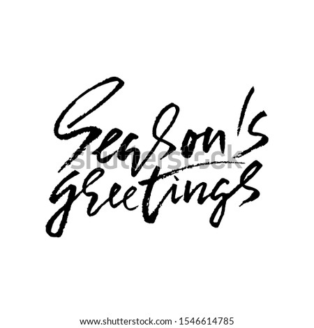 Seasons greetings. Holiday modern dry brush ink lettering for greeting card. Vector illustration.