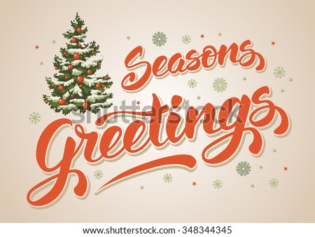Seasons greetings. Vintage card for winter holidays. Hand lettering calligraphic inscription by brush and decorated christmas tree. Vector illustration.