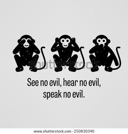 see no evil  hear no evil
