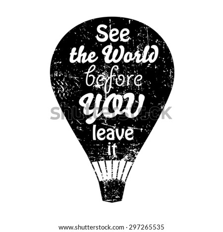 see the world before you leave
