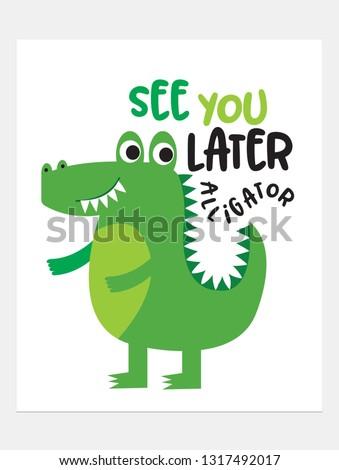 See you later alligator.vector illustration