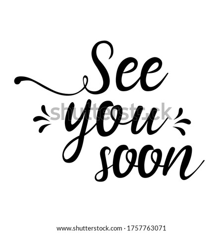 see you soon, English motivational phrases and decorative elements, ink illustrations, modern brush calligraphy, white background, T-shirt and print design Сток-фото ©