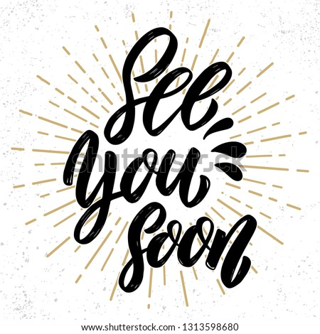 See you soon. Hand drawn lettering phrase. Design element for poster, greeting card, banner. Vector illustration