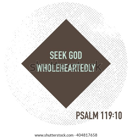 seek god wholeheartedly bible