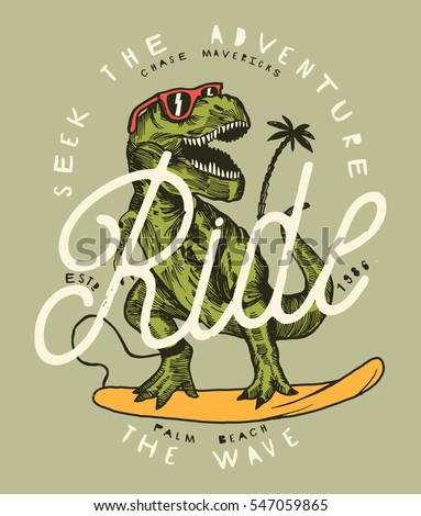 seek the adventures - ride the wave. dinosaur surfer in sunglasses vintage surfing print.