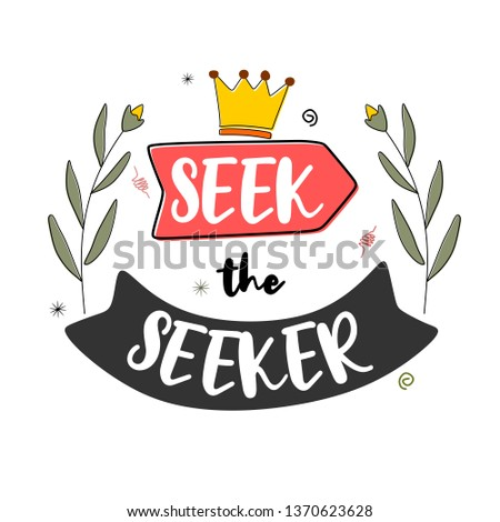 Seek the seeker. Premium motivational quote. Typography quote. Vector quote.