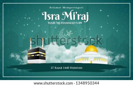 Selamat memperingati Isra Mi'raj nabi Muhammad SAW. translation: Happy isra Mi'raj prophet Muhammad SAW. Suitable for greeting card, poster and banner
