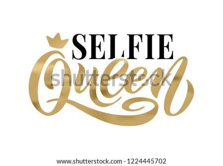 Selfie Queen word with crown. calligraphy fun design to print on tee, shirt, hoody, poster banner sticker, card. Hand lettering golden text vector illustration on white background
