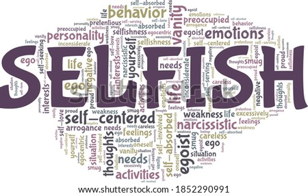 Selfish vector illustration word cloud isolated on a white background. Stock photo ©
