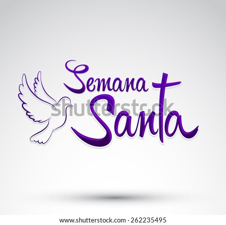 Semana Santa - Holy Week spanish text - Dove vector lettering, Latin religious tradition before Easter Foto stock ©