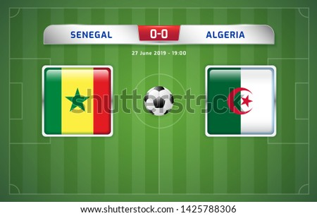 Senegal vs Algeria scoreboard broadcast template for sport soccer africa tournament 2019 Group C and football championship in egypt vector illustration