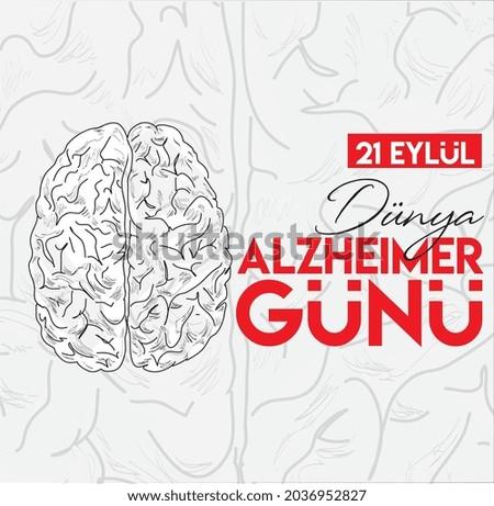 september 21 world alzheimer's day turkish: 21 eylul dunya alzheimer gunu