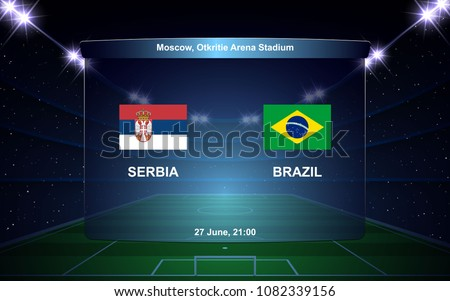 Serbia vs Brazil football scoreboard broadcast graphic soccer template