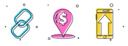 Set Chain link, Cash location pin and Smartphone, mobile phone icon. Vector