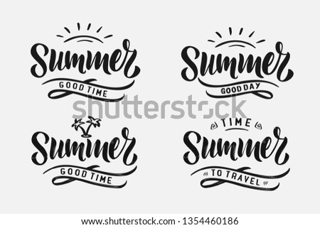 Set Handwritten Brush lettering composition of Summer time. Lettering and calligraphy for poster, background, postcard, banner, window. Print on cup, bag, shirt, package, balloon