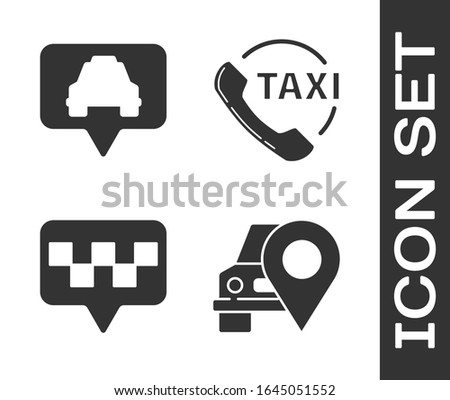 Set Map pointer with taxi, Map pointer with taxi, Map pointer with taxi and Taxi call telephone service icon. Vector