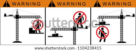 set no sign,No people under crane,stand on cranes is forbidden symbol. Occupational Safety and Health Signs.warning label vector eps 10.