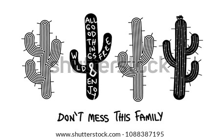 Set of cactuses and text hand drawn vector illustration Don't mess this family typography fashion slogan postcard design. Set of cactus graphic With flower. Desert flora. Vector illustration