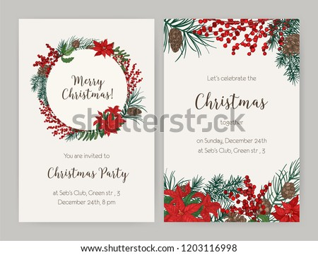 Set of Christmas flyer or party invitation templates decorated with coniferous tree branches and cones, holly leaves and berries, poinsettia. Vector illustration for celebratory event announcement.