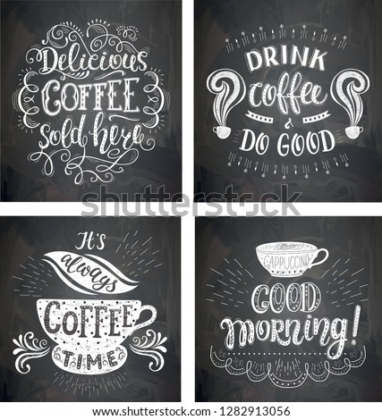 Set of Coffee quotes on the chalkboard. Vector hand-drawn lettering . Decoration for restaurant and bar. Calligraphic and typographic design.