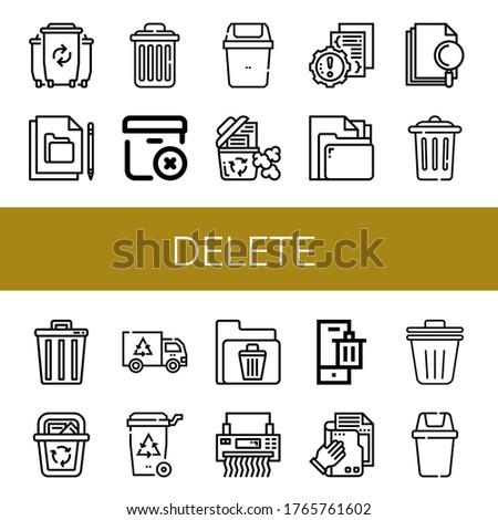 Set of delete icons. Such as Waste, File, Delete, Delete package, Bin, Recycle bin, Error, Trash, Garbage, Shredder, Trash bin , icons