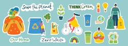 Set of eco save environment pictures for stickers. People taking care of planet. Zero waste, think green, save the planet, our home handwritten text.