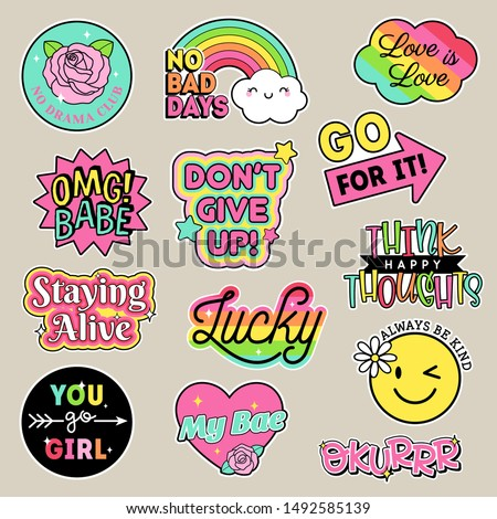 Set of fashion patches, cute colorful badges, inspirational quotes, fun cartoon icons design vector