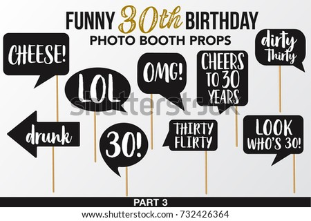 Set of Funny Thirty Birthday photobooth Vector Props.Black color with golden glitter elements and signs Lol, Hot Mess, Drunk, Cheers, OMG, Thirty Flirty, Look who is, Dirty, Cheese on sticks. Part 3.