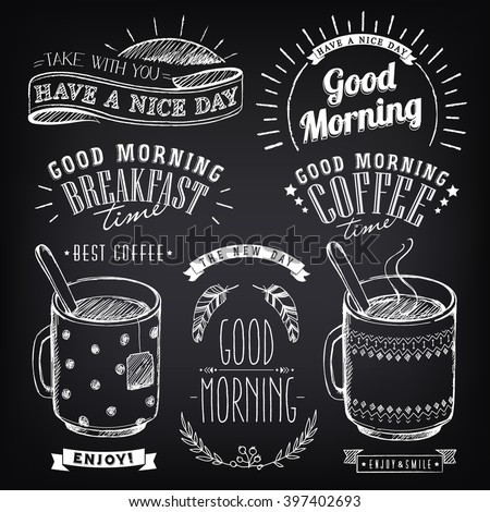 Set of graphic elements for design of theme of Breakfast Good morning. Cups of coffee and tea. Stylized sketch of chalk. Inscriptions, vintage labels, ethnic elements