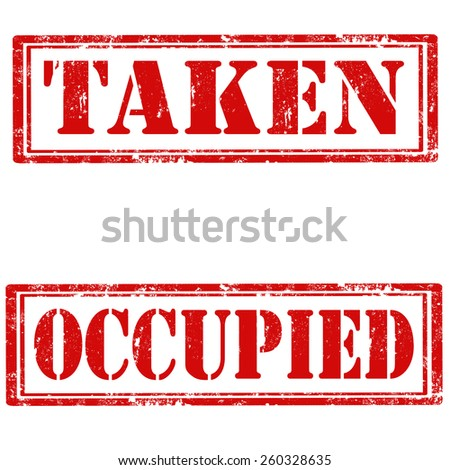 Set of grunge rubber stamps with text Taken and Occupied,vector illustration Foto stock ©