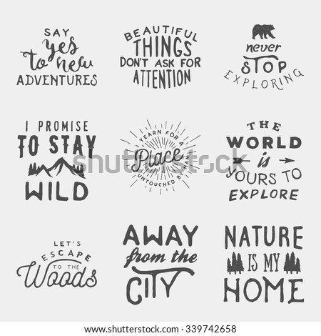 set of hand drawn wilderness, exploration quotes. artworks for wear. vector inspirational typography emblems