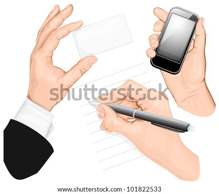 Set of hands: write hand, hand holding mobilphone, hand holding card. vector illustration - stock vector
