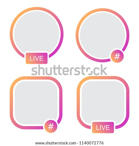 Set of icons avatar frame. Hashtag live stories video streaming.