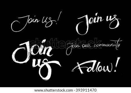 Set of join us and our community handmade lettering inscriptions for invitation. Design elements isolated on black background. Hand written letters for social networks membership, ad and banners