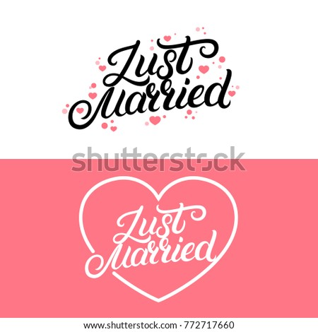 Set of Just married hand lettering quote with hearts background for wedding cards and invitation. Isolated on background. Vector illustration. #772717660